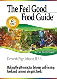 The Feel Good Food Guide, Deborah Johnson, 0965248429
