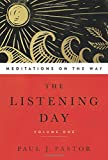 img - for The Listening Day: Meditations On The Way, Volume One book / textbook / text book