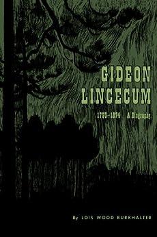 Gideon Lincecum, 1793-1874: A Biography by [Burkhalter, Lois Wood]