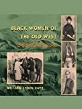 Black Women of the Old West, William Loren Katz, 1416963901