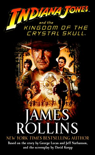 Indiana Jones and the Kingdom of the Crystal Skull (TM) (Kingdom Of Crystal Skull)