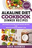 Alkaline Diet Cookbook: Dinner Recipes: Delicious Alkaline Plant-Based Recipes for Health & Massive Weight Loss (Alkaline Recipes, Plant Based Cookbook, Nutrition Book 3)
