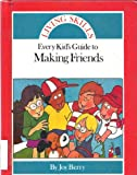 Every Kid's Guide to Making Friends, Joy Wilt Berry, 0516014064