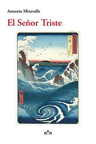 El Señor Triste (Spanish Edition) - Kindle edition by Antonio ...