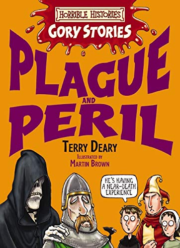 Plague and Peril (Horrible Histories Gory Stories)