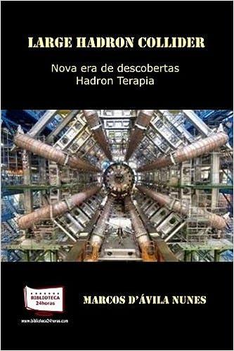 Large Hadron Collider Nova Era de Descobertas: Marcos DAvila Nunes: 9788541605281: Amazon.com: Books