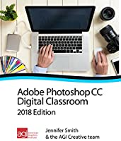 Photoshop CC Digital Classroom 2018 Edition Front Cover