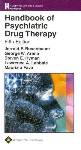 Handbook of Psychiatric Drug Therapy (Lippincott Williams & Wilkins Handbook Series) by Jerrold F. Rosenbaum (2005-05-24)
