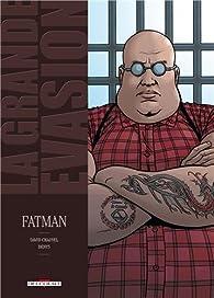 La grande évasion, Tome 4 : Fatman par David Chauvel
