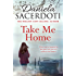 Take Me Home: From the bestselling author of Watch Over Me (Glen Avich)