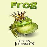 Frog: Grimm Retellings, Book 1 | Justin Johnson