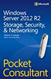 Windows Server 2012 R2 Pocket Consultant Volume 2: Storage, Security, & Networking