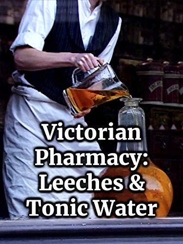 (Victorian Pharmacy: Leeches & Tonic Water)