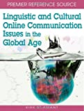 Linguistic and Cultural Online Communication Issues in the Global Age, Kirk St. Amant, 1599042134