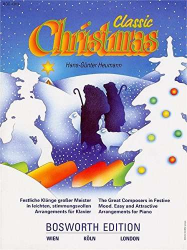 Classic Christmas. Festliche Klänge großer Meister in leichten, stimmungsvollen Arrangements für Klavier