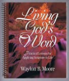Living God's Word, Waylon B. Moore, 0767326040