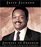 Jesse Jackson (Journey to Freedom: The African American Library)