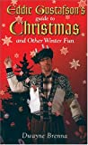img - for Eddie Gustafson's Guide to Christmas and Other Winter Fun book / textbook / text book