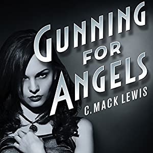 Gunning for Angels Audiobook