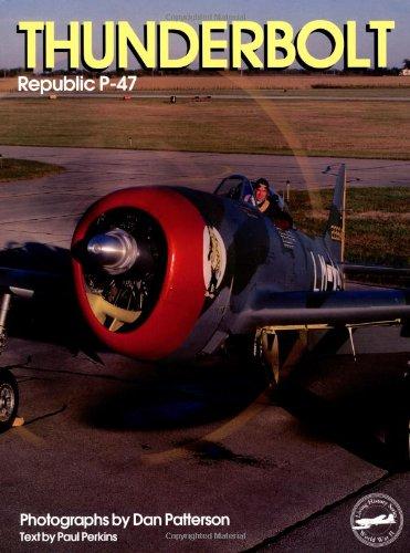 Thunderbolt: Republic P-47 (Living History , Vol 7)