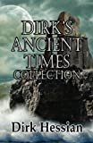 Dirk's Ancient Times Collection (Dirk's Collections) (Volume 1)