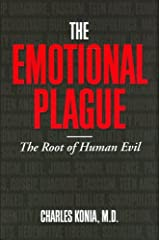 The Emotional Plague: The Root of Human Evil Hardcover