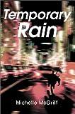 Temporary Rain, Michelle McGriff, 0595655742