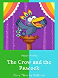 The Crow and the Peacock - Aesop's Fables - Story Time for Children