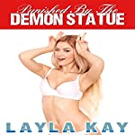Punished by the Demon Statue | Layla Kay