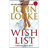 New York Times Best Selling Author, John Locke, in print for the first time for the special price of $4.99.Featuring Donovan Creed, ex-CIA assassin and hit man with a heart of bronze and a weakness for hookers, Wish List is a rambunctious, nail-biter...