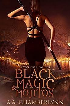 Black Magic and Mojitos: A Zyan Star Novelette by [Chamberlynn, A.A.]