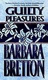 Guilty Pleasures, Barbara Bretton, 1551661705