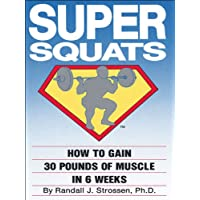 SUPER SQUATS: How to Gain 30 Pounds of Muscle in 6 Weeks