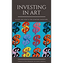 Investing in Art: 16 Do's and Don'ts For Starting Investors