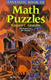 Fantastic Book of Math Puzzles, Margaret C. Edmiston, 0806986697