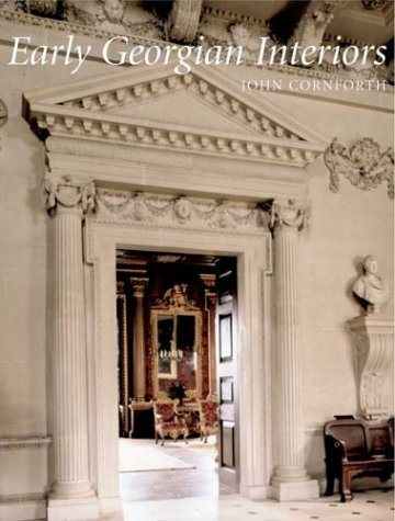 Early Georgian Interiors (The Paul Mellon Centre for Studies in British Art)