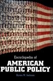 Encyclopedia of American Public Policy, Byron M. Jackson, 1576070239