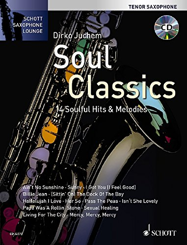 soul-classics-14-soulful-hits-melodies-tenor-saxophon-ausgabe-mit-cd-schott-saxophone-lounge