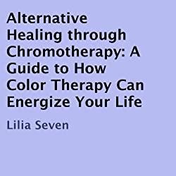 Alternative Healing Through Chromotherapy