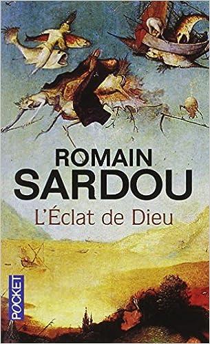 L'éclat de Dieu - Sardou Romain