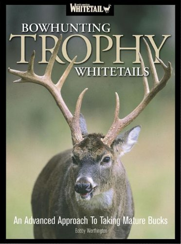 North American Whitetail Bowhunting Trophy Whitetails (Trophy Whitetail Deer)