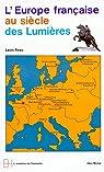 L'Europe française au siècle des lumières par Réau