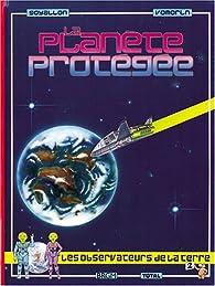 La Planète protégée par Jérôme Goyallon