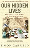 Our Hidden Lives: The Remarkable Diaries of Postwar Britain