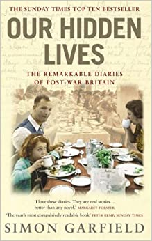 Book Our Hidden Lives: The Remarkable Diaries of Postwar Britain