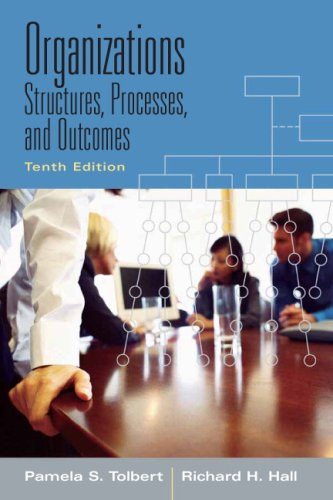 Organizations: Structures, Processes And Outcomes- (Value Pack w/MySearchLab) (10th Edition)
