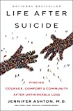 Books : Life After Suicide: Finding Courage, Comfort & Community After Unthinkable Loss