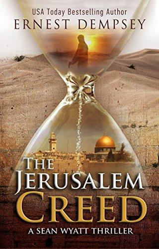 The Jerusalem Creed: A Sean Wyatt Archaeological Thriller (Sean Wyatt Adventure Book 7) by [Dempsey, Ernest]