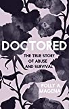 Doctored: The True Story of Abuse and Survival