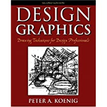 Design Graphics: Drawing Techniques for Design Professionals (2nd Edition)